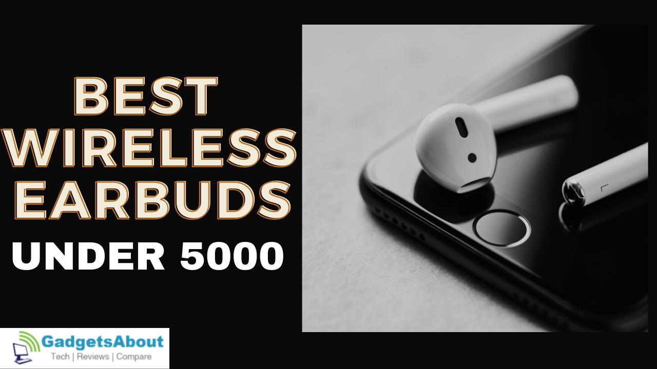 Best Wireless Earbuds under 5000