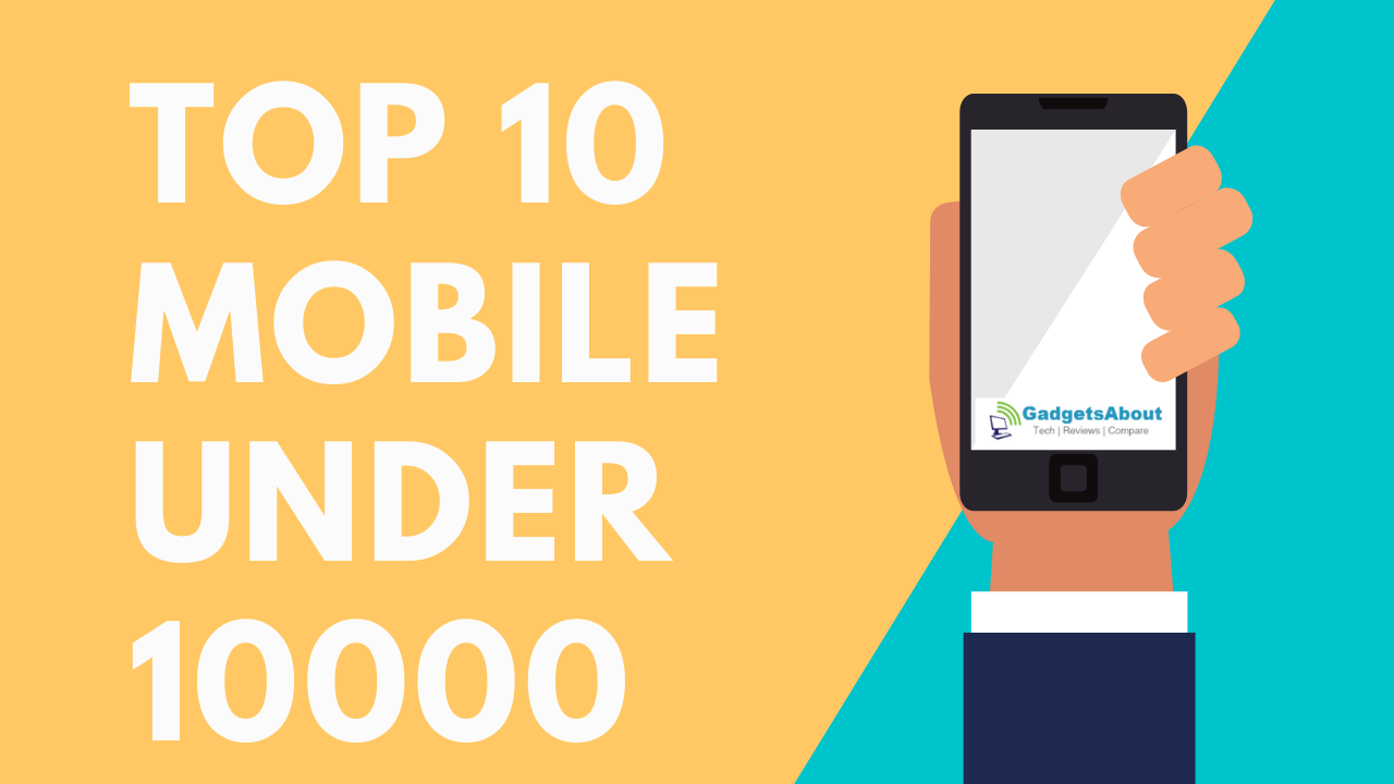 Top 10 Mobile Under 10000
