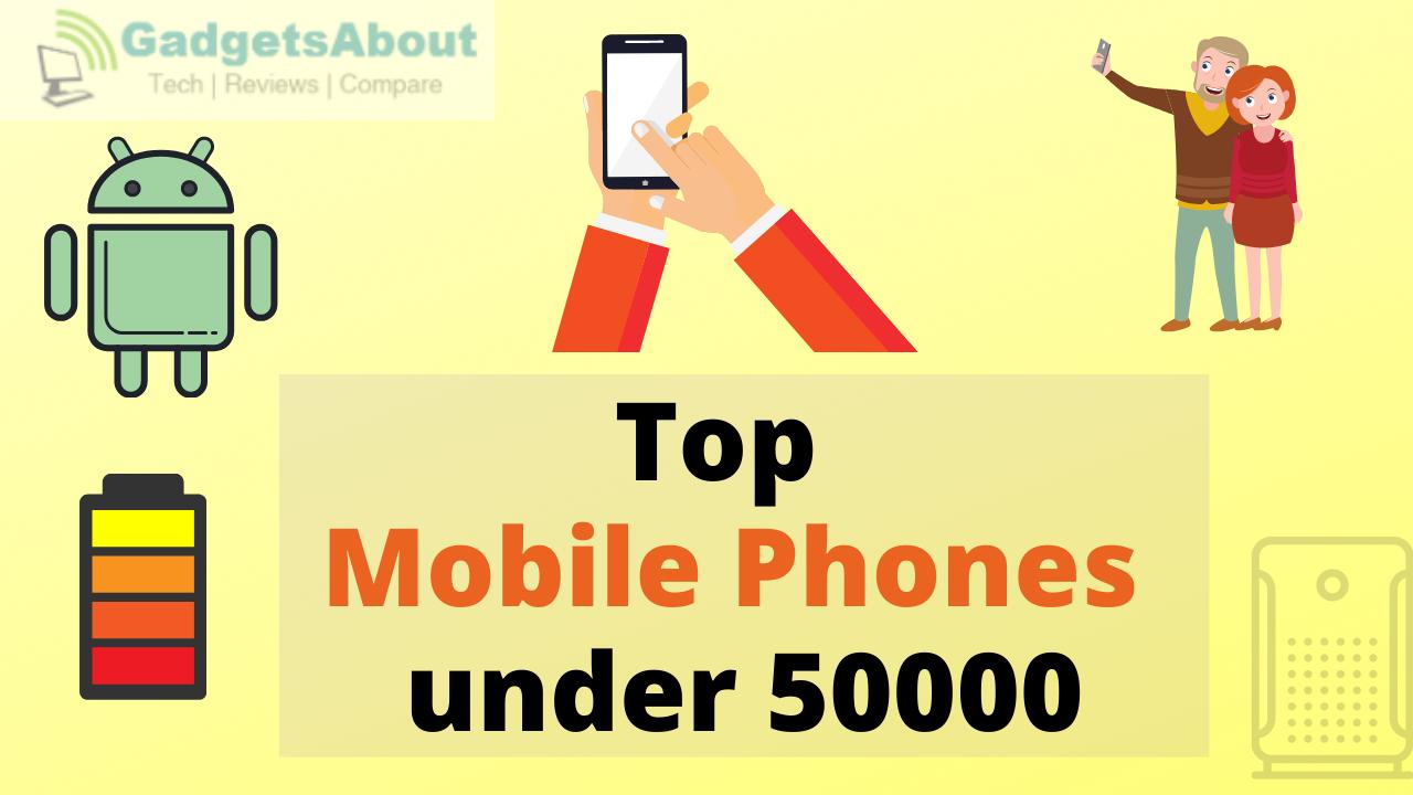 top mobiles under 50000