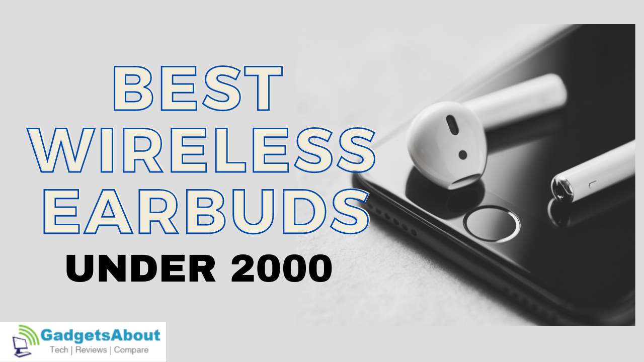 Best Wireless Earbuds under 2000 in India